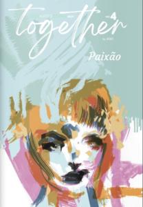 Capa da revista Together, Número 4. O Tema desta edição é a PAIXÃO, evoca o Verão, a leveza dos dias mas ainda assim vemos um rosto feminino com olhar determinado.